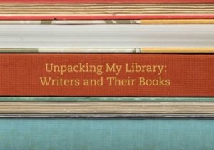 Spy into the libraries of authors in this cute book Unpacking My Library: writers and Their Books