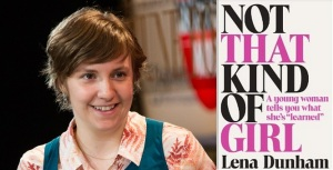 "Actress, writer and 'it' girl Lena Dunham and a copy of her new memoir 'Not that Kind of Girl:  a young woman tells you what she's ""learned"" '"