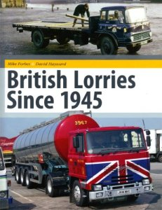 British Lorries since 1945 by Mike Forbes and David Hayward