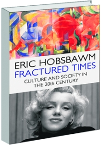 Fractured Times: Culture and Society in the 20th Century by Eric Hobsbawm