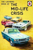 The Mid Life Crisis